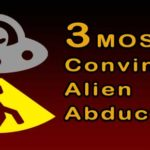 3 Most Convincing UFO Abductions
